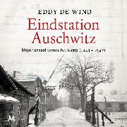Cover-Bild zu Wind, Eddy de: Eindstation Auschwitz (Audio Download)