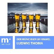 Cover-Bild zu Thoma, Ludwig: Der Münchner im Himmel (eBook)