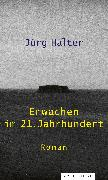 Cover-Bild zu Halter, Jürg: Erwachen im 21. Jahrhundert (eBook)