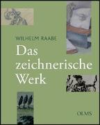 Cover-Bild zu Raabe, Wilhelm: Das zeichnerische Werk