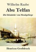 Cover-Bild zu Raabe, Wilhelm: Abu Telfan (Großdruck)