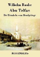 Cover-Bild zu Wilhelm Raabe: Abu Telfan