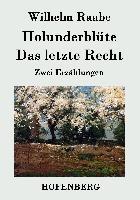 Cover-Bild zu Wilhelm Raabe: Holunderblüte / Das letzte Recht