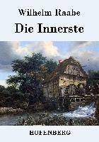 Cover-Bild zu Wilhelm Raabe: Die Innerste