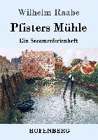 Cover-Bild zu Raabe, Wilhelm: Pfisters Mühle