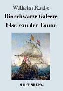 Cover-Bild zu Raabe, Wilhelm: Die schwarze Galeere / Else von der Tanne
