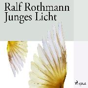 Cover-Bild zu Rothmann, Ralf: Junges Licht (Audio Download)
