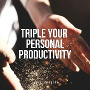 Cover-Bild zu Pavlina, Steve: Triple Your Personal Productivity (Audio Download)