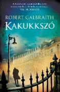 Cover-Bild zu Galbraith, Robert: Kakukkszó (eBook)