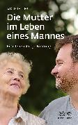 Cover-Bild zu Chu, Victor: Die Mutter im Leben eines Mannes