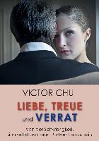 Cover-Bild zu Chu, Dr. Victor: Liebe, Treue und Verrat