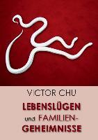 Cover-Bild zu Chu, Dr. Victor: Lebenslügen und Familiengeheimnisse