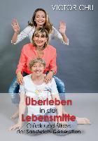 Cover-Bild zu Chu, Dr. Victor: ÜBERLEBEN IN DER LEBENSMITTE
