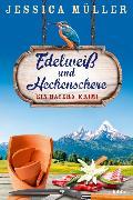 Cover-Bild zu Müller, Jessica: Edelweiß und Heckenschere