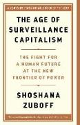 Cover-Bild zu Zuboff, Shoshana: The Age of Surveillance Capitalism: The Fight for a Human Future at the New Frontier of Power
