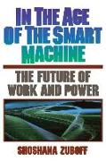 Cover-Bild zu Zuboff, Shoshana: In The Age Of The Smart Machine