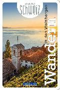 Cover-Bild zu Wandern in den Weinbergen Erlebnis Schweiz