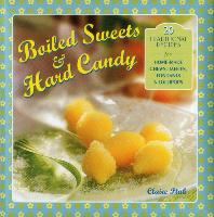 Cover-Bild zu Ptak, Claire: Boiled Sweets & Hard Candy