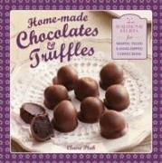 Cover-Bild zu Ptak, Claire: Home-Made Chocolates & Truffles: 20 Traditional Recipes for Shaped, Filled & Hand-Dipped Confections