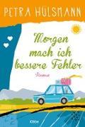 Cover-Bild zu Hülsmann, Petra: Morgen mach ich bessere Fehler (eBook)