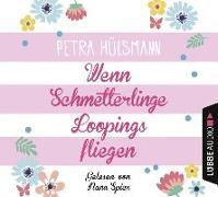 Cover-Bild zu Hülsmann, Petra: Wenn Schmetterlinge Loopings fliegen