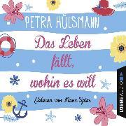Cover-Bild zu Hülsmann, Petra: Das Leben fällt, wohin es will (Gekürzt) (Audio Download)