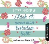 Cover-Bild zu Hülsmann, Petra: Glück ist, wenn man trotzdem liebt