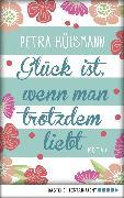 Cover-Bild zu Hülsmann, Petra: Glück ist, wenn man trotzdem liebt (eBook)