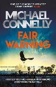 Cover-Bild zu Connelly, Michael: Fair Warning