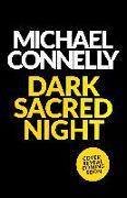 Cover-Bild zu Connelly, Michael: Dark Sacred Night
