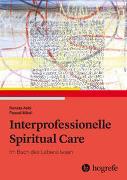 Cover-Bild zu Interprofessionelle Spiritual Care