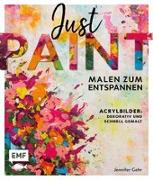 Cover-Bild zu Just paint - Malen zum Entspannen
