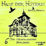 Cover-Bild zu eBook Haus der Hüterin: Der verschwundene Schlüssel