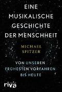 Cover-Bild zu Eine musikalische Geschichte der Menschheit