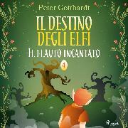 Cover-Bild zu eBook Il destino degli Elfi 4: Il flauto incantato