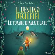 Cover-Bild zu eBook Il destino degli Elfi 3: Le tombe dimenticate