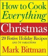 Cover-Bild zu Bittman, Mark: How to Cook Everything: Christmas (eBook)