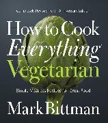 Cover-Bild zu Bittman, Mark: How to Cook Everything Vegetarian