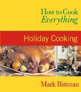 Cover-Bild zu Bittman, Mark: How to Cook Everything: Holiday Cooking (eBook)