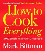 Cover-Bild zu Bittman, Mark: How to Cook Everything (Completely Revised 10th Anniversary Edition) (eBook)
