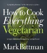 Cover-Bild zu Bittman, Mark: How to Cook Everything Vegetarian (eBook)