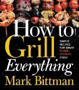 Cover-Bild zu Bittman, Mark: How to Grill Everything (eBook)