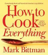 Cover-Bild zu Bittman, Mark: How to Cook Everything-Completely Revised Twentieth Anniversary Edition (eBook)