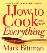 Cover-Bild zu Bittman, Mark: How to Cook Everything-Completely Revised Twentieth Anniversary Edition