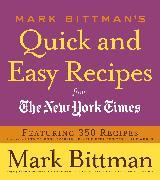 Cover-Bild zu Bittman, Mark: Mark Bittman's Quick and Easy Recipes from the New York Times (eBook)