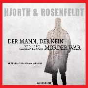 Cover-Bild zu Hjorth, Michael: Der Mann, der kein Mörder war (Audio Download)