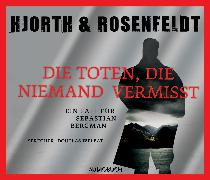 Cover-Bild zu Hjorth, Michael: Die Toten, die niemand vermißt (Audio Download)