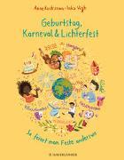 Cover-Bild zu Kostrzewa, Anne: Geburtstag, Karneval & Lichterfest - So feiert man Feste anderswo