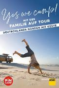 Cover-Bild zu Yes we camp! Mit der Familie auf Tour - Deutschlands Norden mit Küste