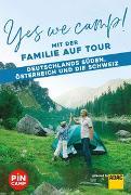 Cover-Bild zu Yes we camp! Mit der Familie auf Tour - Deutschlands Süden, Österreich und die Schweiz